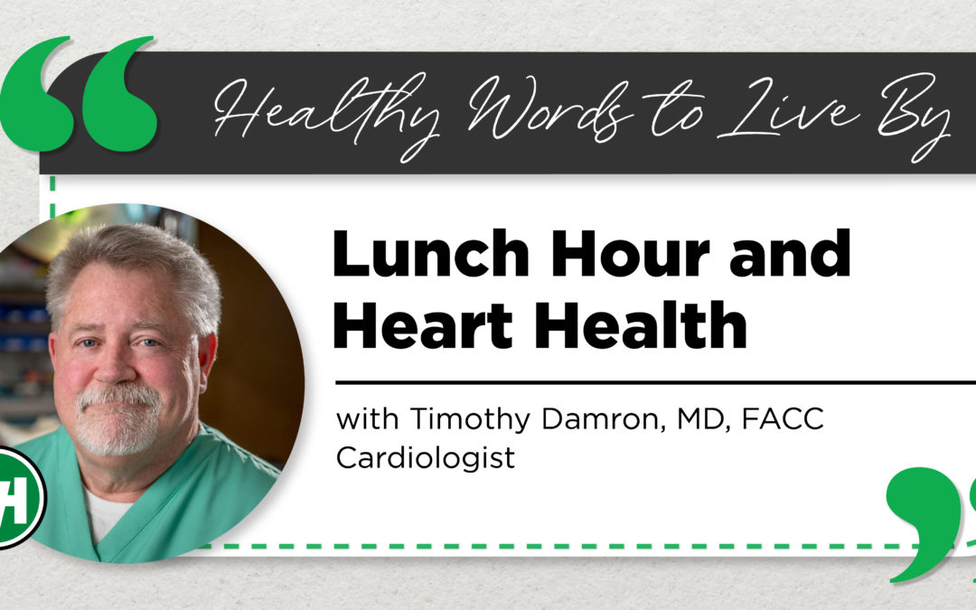 Lunch Hour and Heart Health – How to Make Positive Changes