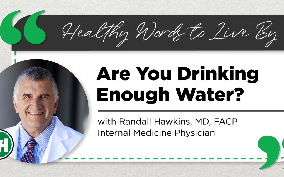 Are You Drinking Enough Water? - Pleasant Valley Hospital
