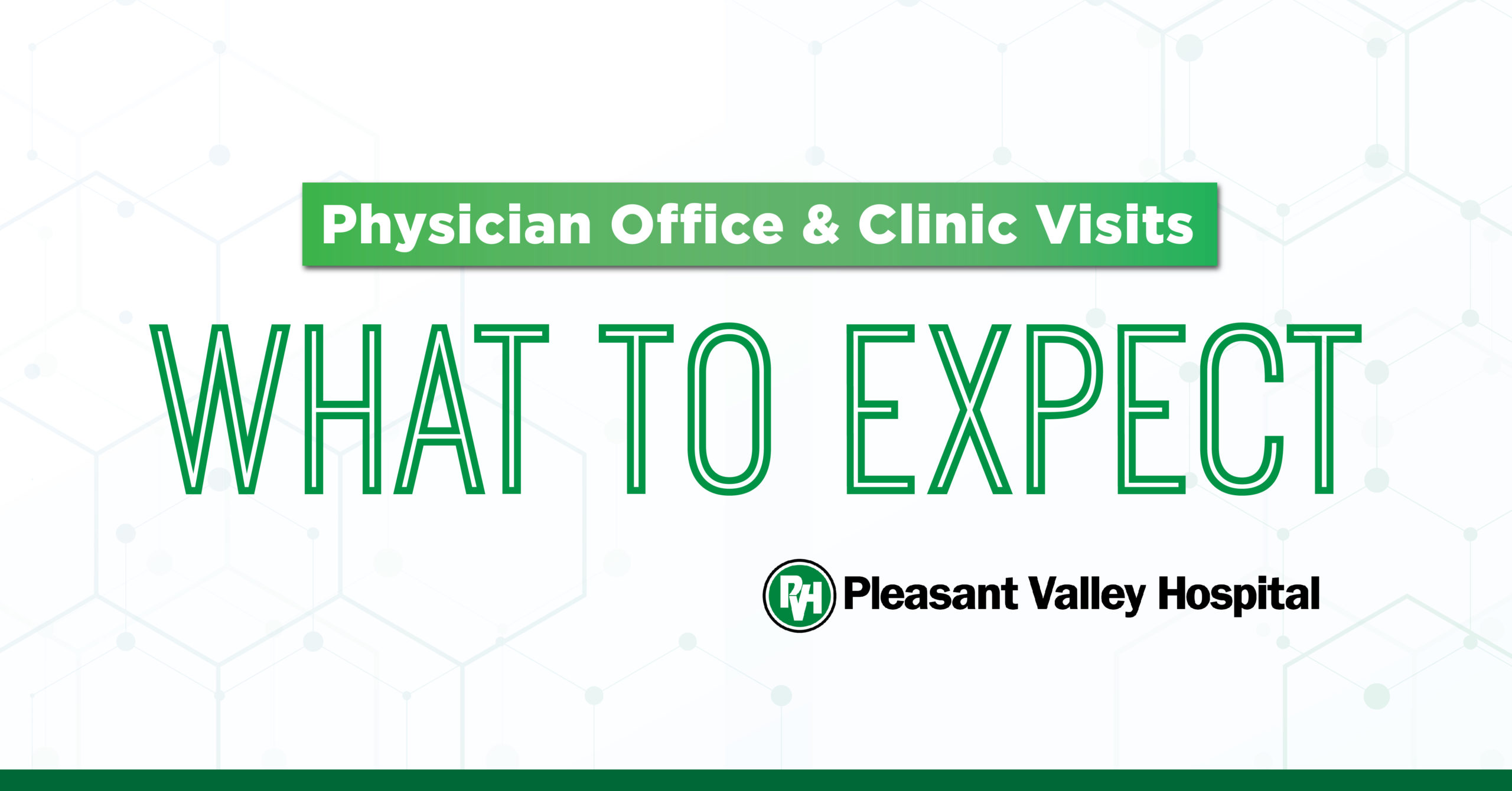 Physician Office & Clinic Visits What to Expect Pleasant Valley Hospital