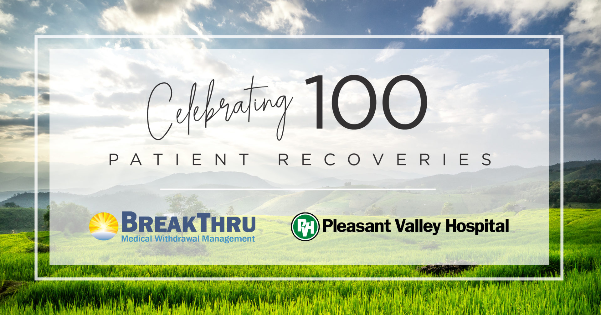 celebrating 100 patient recoveries breakthru medical withdrawal management pleasant valley hospital