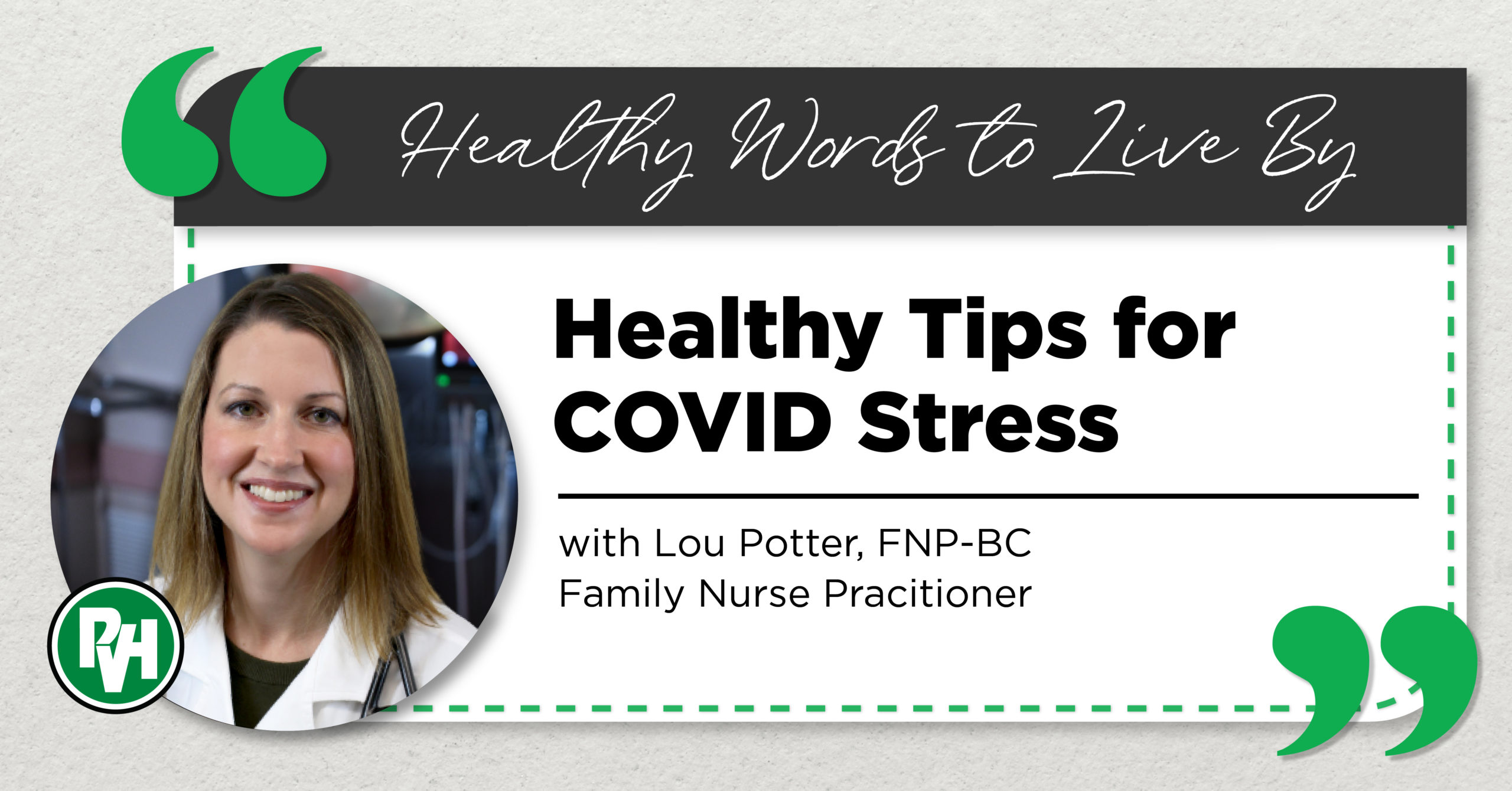 Healthy Words to Live By - Healthy Tips for COVID Stress with Lou Potter, FNP-BC, Family Nurse Practitioner