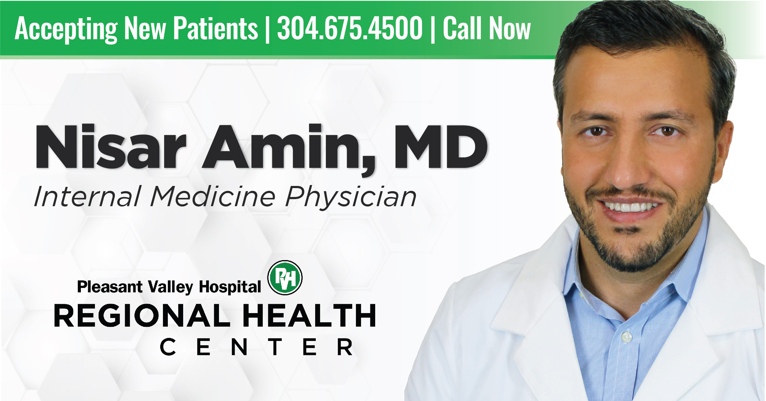 Accepting New Patients | 304.675.4500 | Call Now | Nisar Amin, MD Internal Medicine Physician | Pleasant Valley Hospital Regional Health Center