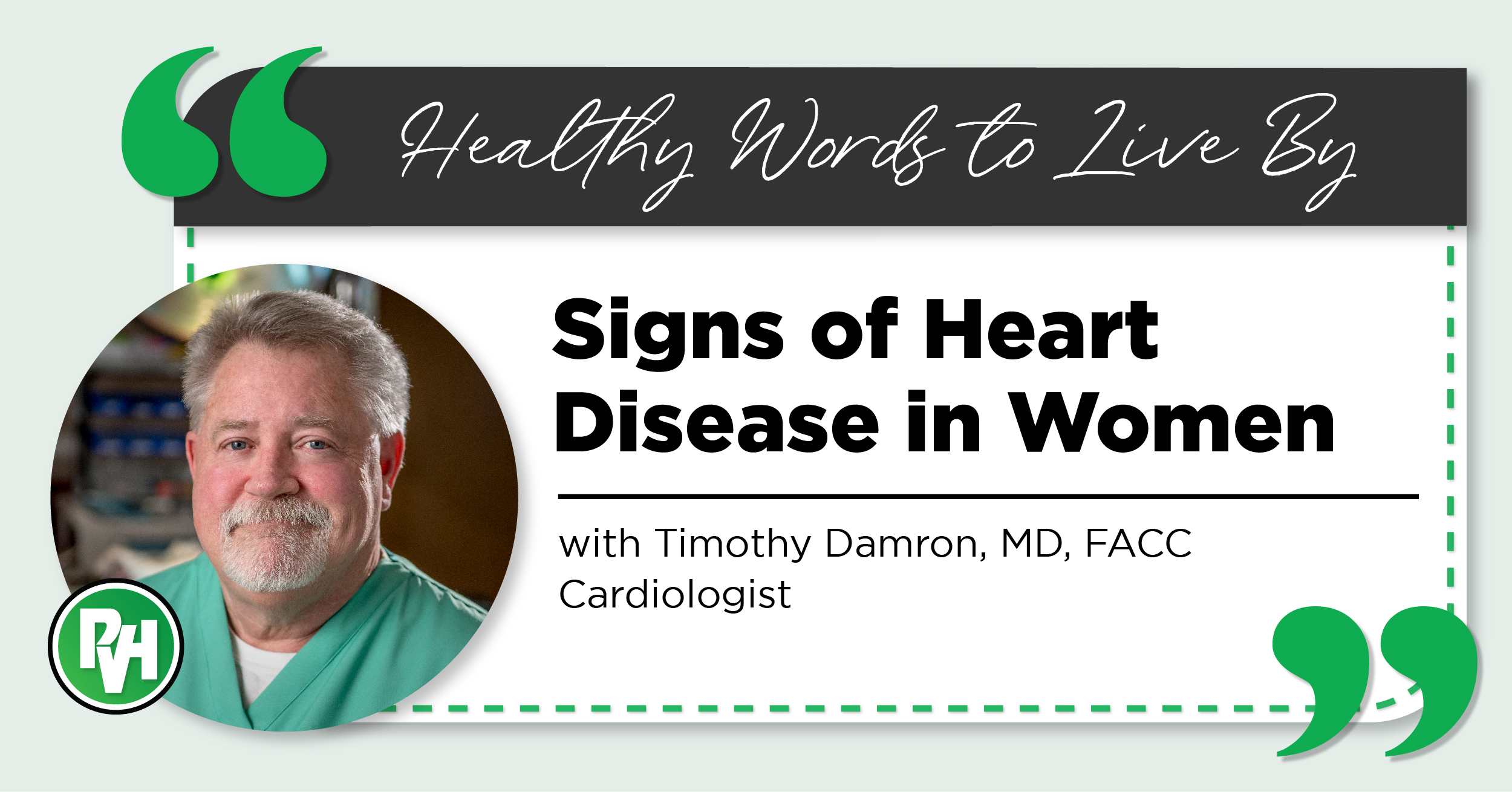 Healthy Words to Live By | Signs of Heart Disease in Women with Timothy Damron, MD, FACC Cardiologist
