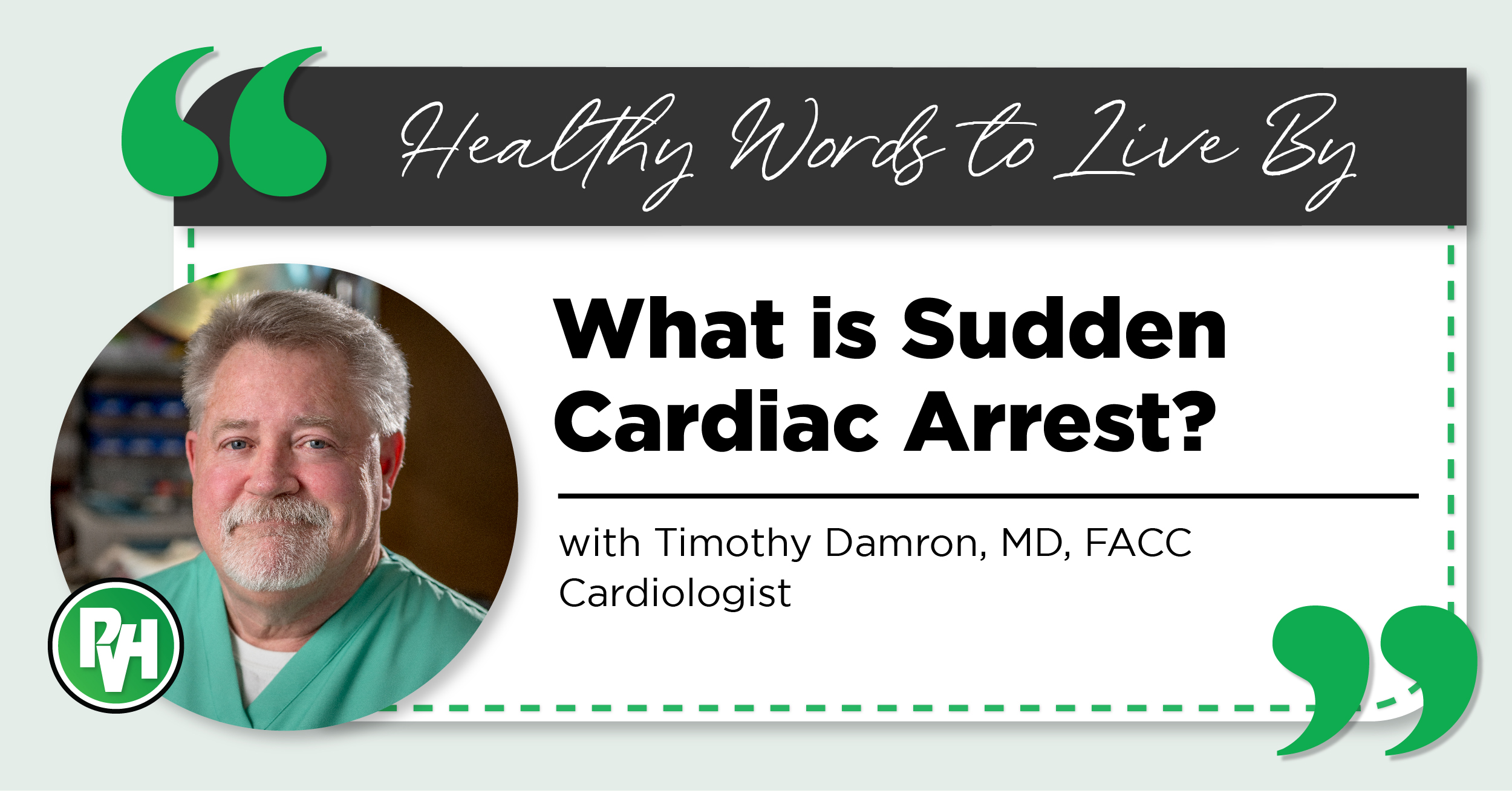Healthy Words to Live By   What is Sudden Cardiac Arrest with Timothy Damron, MD, FACC Cardiologist