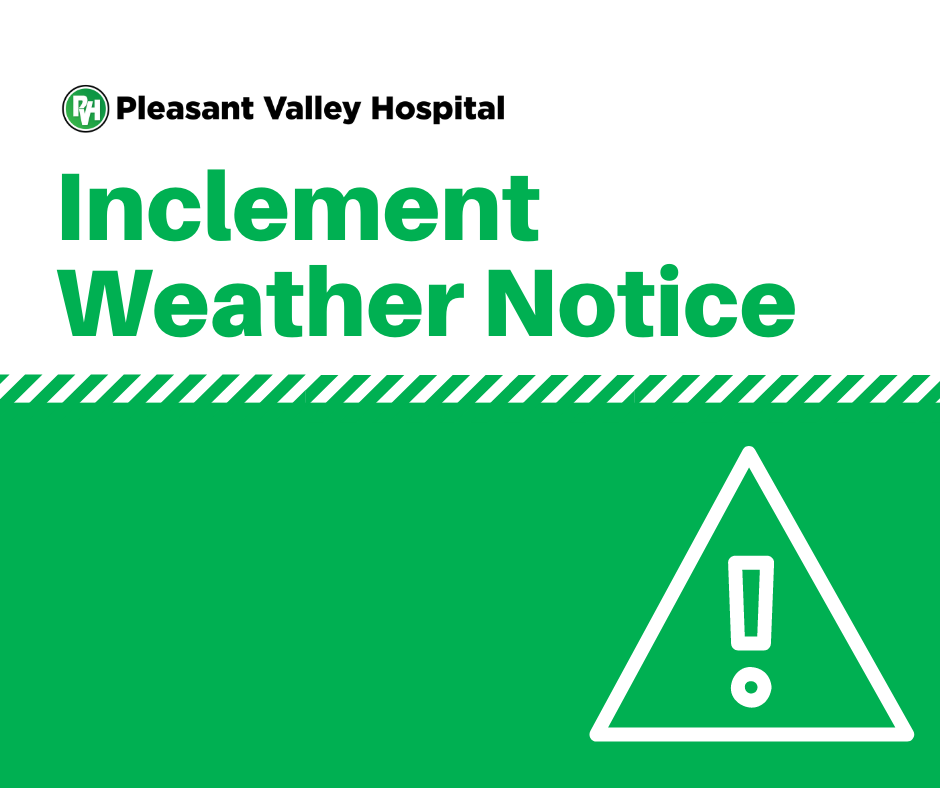 Pleasant Valley Hospital Inclement Weather Notice