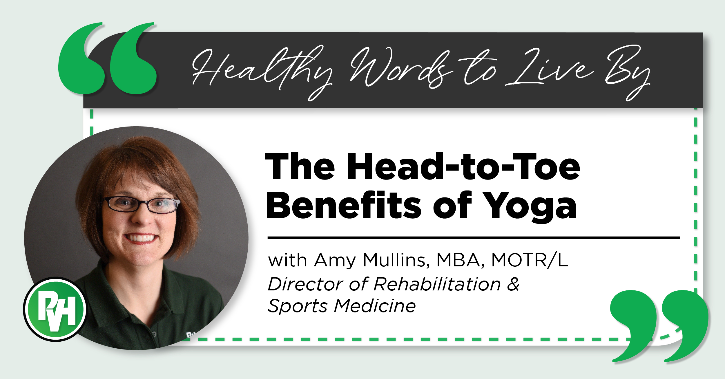 Healthy Words to Live By | The Head-to-Toe Benefits of Yoga with Amy Mullins, MBA, MOTR/L Director of Rehabilitation and Sports Medicine